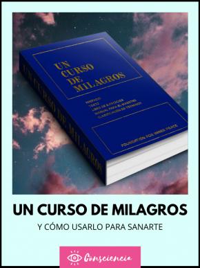 Un Curso de Milagros: El libro que lleva 50 años sanando vidas
