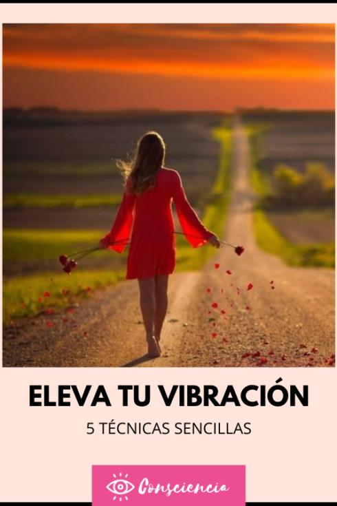 Cómo elevar tu vibración y consciencia (5 maneras fáciles)