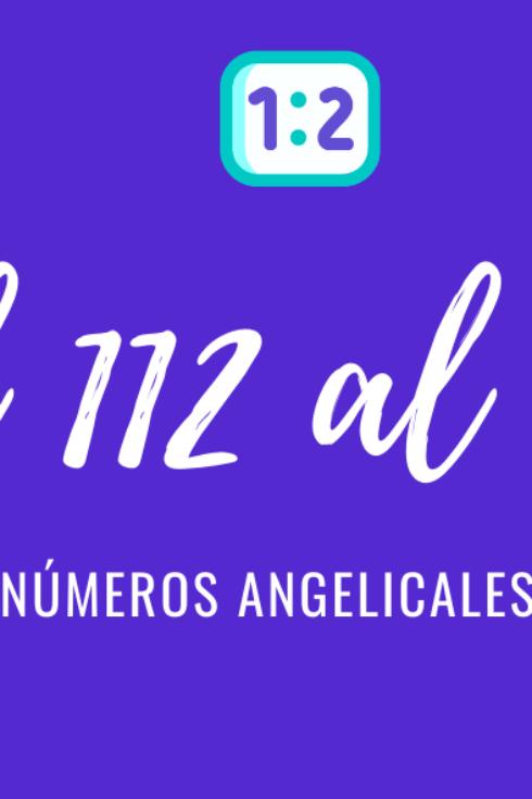 Significado de numerología angelical del 112 al 222