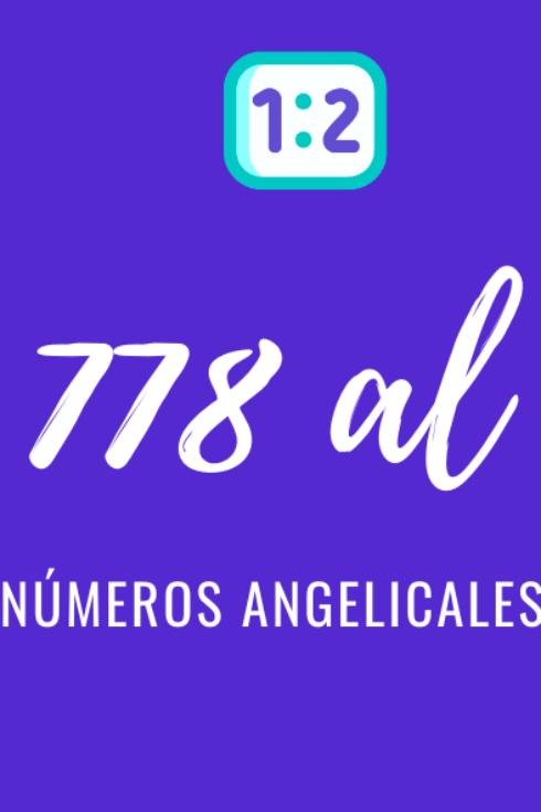 Significado de numerología angelical del 778 al 888