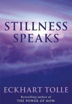 Stillness speaks spirituality books eckhart tolle
