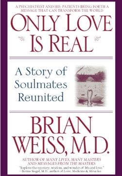 best spirituality books only love is real brian weiss