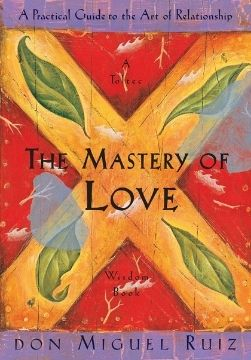 spirituality books the mastery of love miguel ruiz